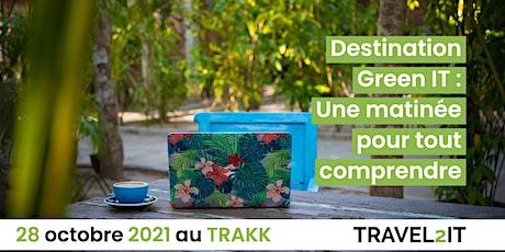 TRAVEL2IT : Destination GREEN IT billets