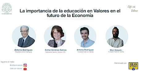 La importancia de la educación en Valores en el futuro de la Economía entradas