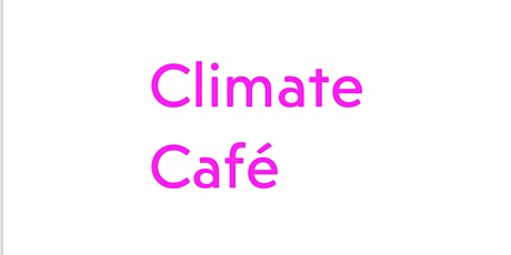 Climate Cafe - Outdoors tickets