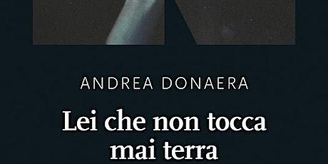"""Il porto delle storie Andrea Donaera presenta """"Lei che non tocca mai terra"""" biglietti"""