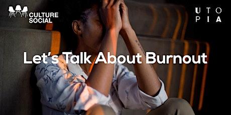 Culture Social - Let's Talk About Burnout tickets