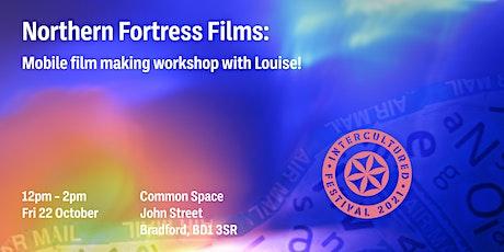 Northern Fortress Film: Mobile Film Making Workshop tickets