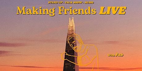 Making Friends Live tickets