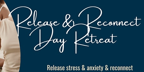 Release & Reconnect Healing Day Retreat tickets