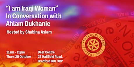 I am Iraqi Woman: In Conversation with Ahlam Dukhanie tickets