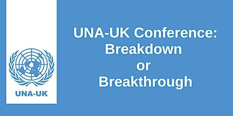UNA-UK Conference: Breakdown or Breakthrough tickets