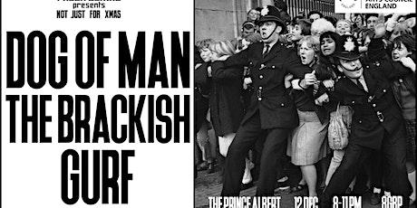 Fresh Lenins presents DOG OF MAN / THE BRACKISH / GURF tickets