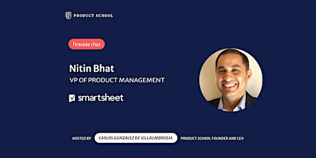 Fireside Chat with Smartsheet VP of Product, Nitin Bhat tickets