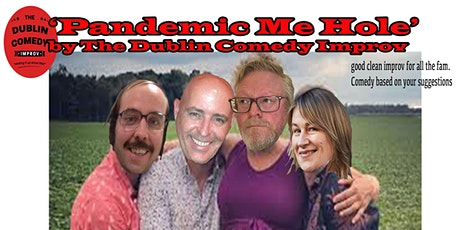 Pandemic Me Hole featuring The Dublin Comedy Improv tickets