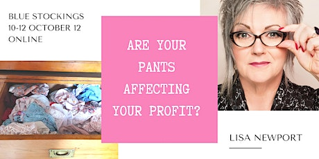 Blue Stockings: Are your pants affecting your profit? tickets