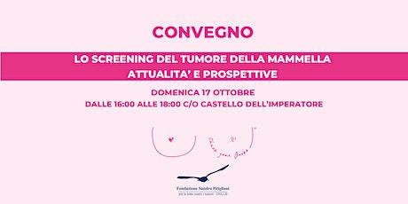 Convegno: Lo screening del tumore della mammella . Attualità e prospettive biglietti