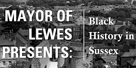 Mayor of Lewes presents: Black History in Sussex tickets
