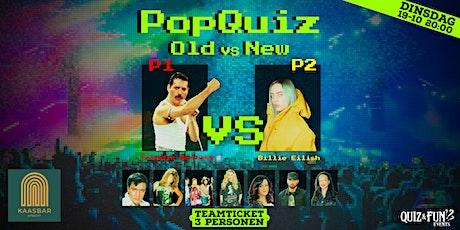 PopQuiz, Old Vs New | Utrecht 3p. tickets