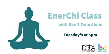 EnerChi  Class with Don't Tone Alone tickets