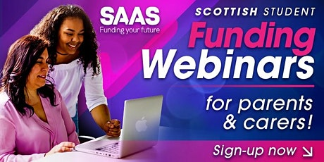 SAAS Student Funding Webinars for parents/carers! tickets
