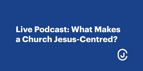 What Makes a Church Jesus-Centred? tickets