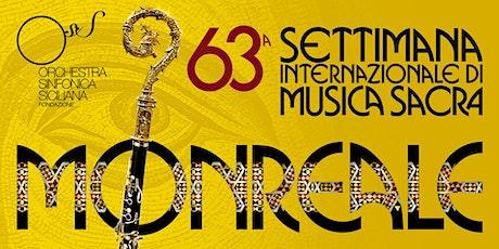 Da Telemann ai Contemporanei 63^ Settimana musica sacra Monreale biglietti
