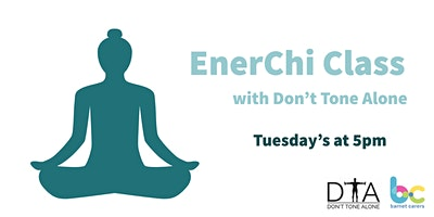 EnerChi  Class with Don't Tone Alone