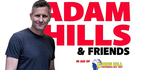 The Chris Hill Testimonial Comedy Event for 2021 Hosted By Adam Hills tickets