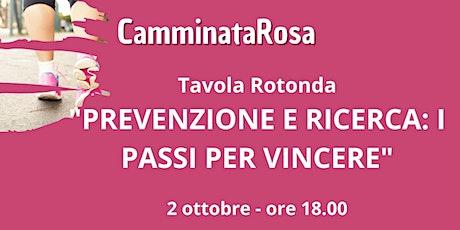 """Tavola rotonda """"PREVENZIONE E RICERCA: I PASSI PER VINCERE"""" Tickets"""