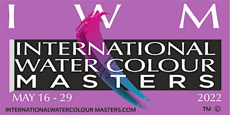 IWM2022 International Watercolour Masters Exhibition MAY 16 TO MAY 29 2022 tickets