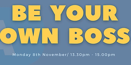 Be Your Own Boss - Global Learning Festival Nov 2021 tickets