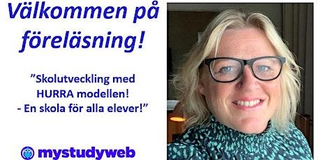 """Onlineföreläsning: """"Skolutveckling med HURRA modellen! En skola för alla!"""" biljetter"""