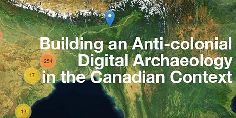 Building an Anti-colonial Digital Archaeology in the Canadian Context tickets