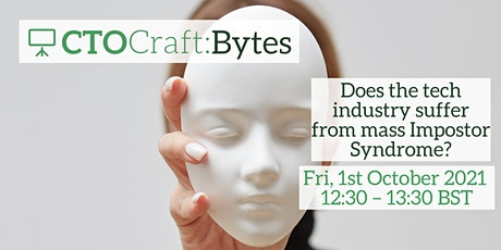CTO Craft Bytes-Does the tech industry suffer from mass Impostor Syndrome? tickets