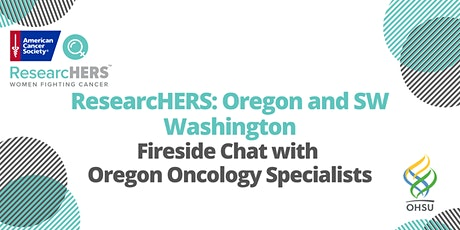 ResearcHERS Fireside Chat October with Oregon Oncology Specialists tickets