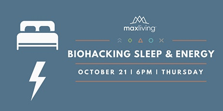 Biohacking Sleep & Energy tickets
