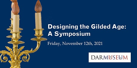 Designing the Gilded Age: A Symposium tickets