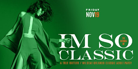 I'm So Classic - The Orlando Classic Official Kickoff Party tickets