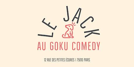 Le Jack au Goku Comedy billets