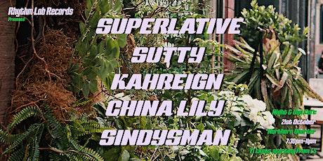 Rhythm Lab Presents: Superlative, SUTTY, Kahreign, China Lilly & SINDYSMAN tickets