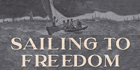 Sailing to Freedom: The Maritime Underground Railroad tickets