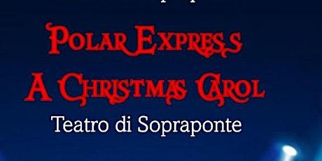 POLAR EXPRESS - A CHRISTMAS CAROL Artpoint biglietti