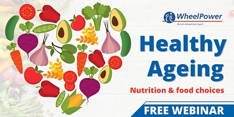 Healthy Ageing: Nutrition & Food Choices for Wheelchair Users - Webinar tickets