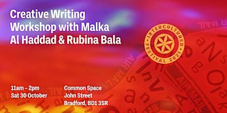 Creative Writing Workshop with Malka Al Hadad & Rubina Bala tickets