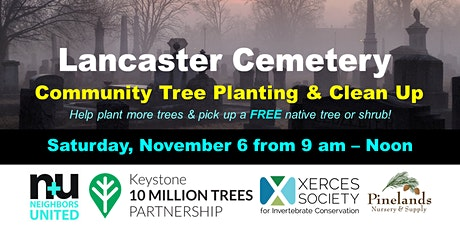 Lancaster Cemetery Community Tree Planting & Clean Up! tickets