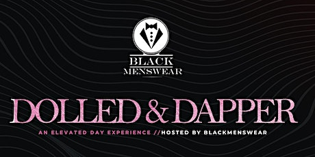 9*25 / Dolled & Dapper / An Elevated Day Party Experience / No Demin tickets