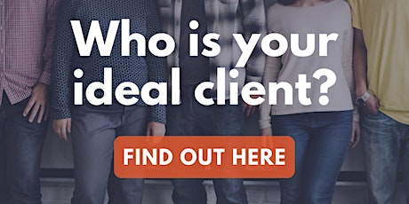 How to identify your ideal client and raise your visibility tickets