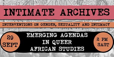 Intimate Archives: Emerging Agendas in Queer African Studies tickets