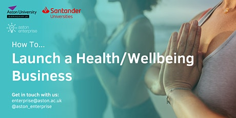 How To...Launch a Health/Wellbeing Business tickets