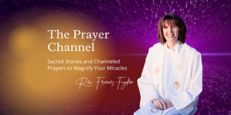 The Prayer Channel: Live Channeled Message & Prayer from Mother Mary tickets
