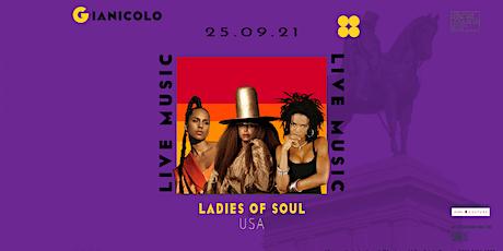 Ladies of Soul USA  Terrazza del Gianicolo biglietti
