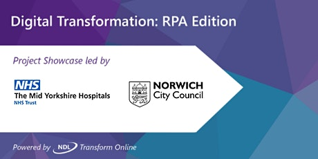 RPA Project Showcase –led by Mid Yorkshire Hospitals NHS & Norwich Council tickets