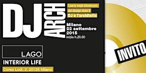 DJ ARCH @ LAGO STORE MILANO