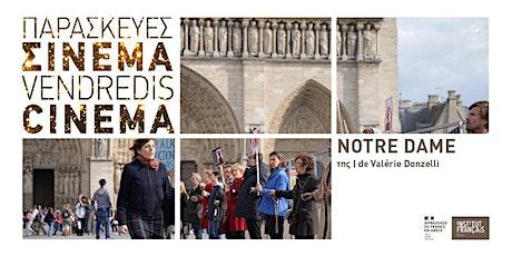 Vendredis Cinéma : Notre dame / Νοτρ Νταμ tickets