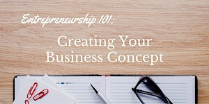 Creating Your Business Concept